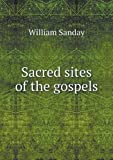 img - for Sacred sites of the gospels book / textbook / text book