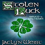 Stolen Luck: The Luck Series, Book 1 | Jaclyn Weist