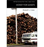 [ MONEY FOR SUNSETS ] By Colen, Elizabeth J. ( Author) 2010 [ Paperback ]