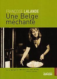 Une Belge méchante par Françoise Lalande