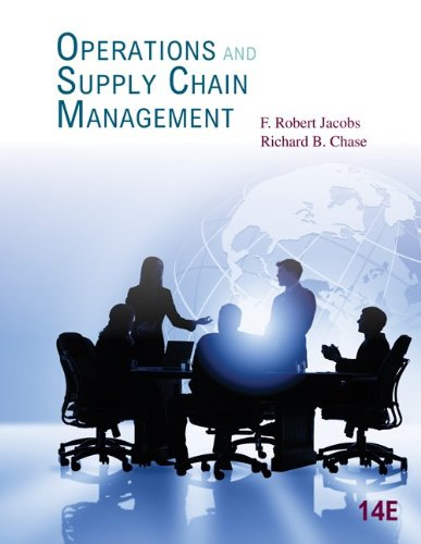 Operations and Supply Chain Management (Mcgraw-Hill / Irwin), by F. Robert Jacobs, Richard Chase