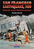 San Francisco Earthquake, 1989: Death and Destruction (American Disasters)