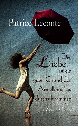 Patrice Leconte: Die Liebe ist ein guter Grund, den Ärmelkanal zu durchschwimmen