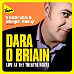 Dara O'Briain Live at the Theatre Royal | Dara O'Briain