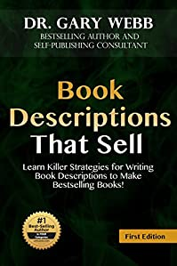 Book Descriptions That Sell: Learn Killer Strategies For Writing Book Descriptions To Make Bestselling Books! Tempt Readers To Buy Now! by Gary Webb ebook deal