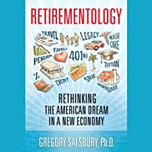 Retirementology: Rethinking the American Dream in a New Economy (       UNABRIDGED) by Gregory Salsbury Narrated by Victor Bevine