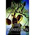 The Confession: A Novel (       UNABRIDGED) by John Grisham Narrated by Scott Sowers