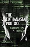 Grahame Howard The Euthanasia Protocol