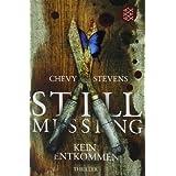 """Still Missing - Kein Entkommen: Thrillervon """"Chevy Stevens"""""""