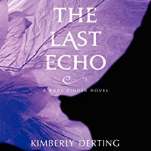 The Last Echo (       UNABRIDGED) by Kimberly Derting Narrated by Jessica Almasy