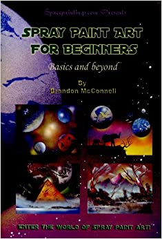 spray paint art for beginners brandon mcconnell books. Black Bedroom Furniture Sets. Home Design Ideas