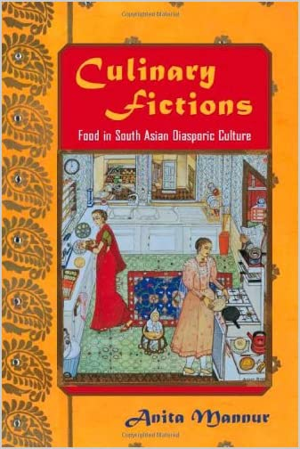 Culinary Fictions : Food in South Asian Diasporic Culture