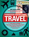 Forbidden Knowledge - Travel: 101 Thi...