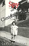 img - for Spy on Clinton Street (Vol.1) book / textbook / text book