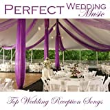 Perfect Wedding Music - Top Wedding Reception Songs