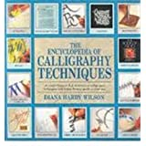 The Encyclopedia of Calligraphy Techniques ~ Diana Hardy Wilson