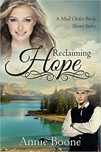 Mail Order Bride: Reclaiming Hope (Mail Order Brides Book 4)