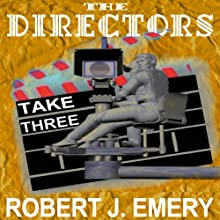 The Directors: Take Three (       UNABRIDGED) by Robert J. Emery Narrated by Steven Menasche