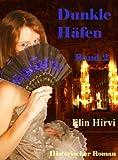 Dunkle H�fen - Band 2: Historischer Roman