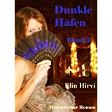 Dunkle Hfen - Band 2: Historischer Romanvon &#34;Elin Hirvi&#34;