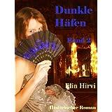 """Dunkle H�fen - Band 2: Historischer Romanvon """"Elin Hirvi"""""""