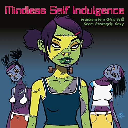Vinilo : MINDLESS SELF INDULGENCE - Frankenstein Girls Will Seem Strangely Sexy