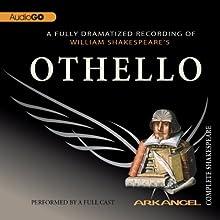 Othello: Arkangel Shakespeare Performance by William Shakespeare Narrated by Don Warrington, David Threlfall, Anne-Marie Duff, Jasper Britton