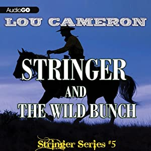 Stringer and the Wild Bunch: Stringer, Book 5 | [Lou Cameron]