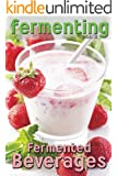 Fermenting vol. 2: Fermented Beverages (English Edition)