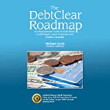 img - for The DebtClear Roadmap: A Comprehensive Guide to Debt Relief, Credit Repair, Asset Protection, and Creditor Lawsuits book / textbook / text book