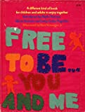 FREE TO BE YOU AND ME Introduced by Marlo Thomas, Gloria Steinem and Letty Cottin Pogrebin, afterword by Kurt Vonnegut, Jr. (1974 Edition. Softcover 8 1/2 x 11 inches Ms. Foundation, Inc.)