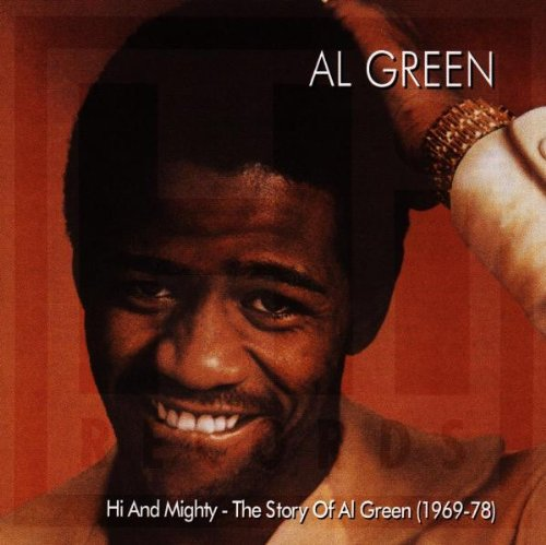 Al Green - Hi And Mighty: The Story Of Al Green (1969-78) - Zortam Music