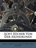 img - for Acht B cher Von Der Arzneikunde (German Edition) book / textbook / text book