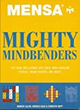 img - for Mensa Mighty Mindbenders: Test Your Intelligence with These Mind-boggling Puzzles, Brain-teasers, and Mazes book / textbook / text book