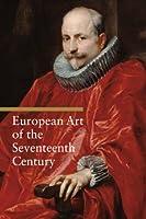 European Art of the Seventeenth Century (Art Through the Centuries)