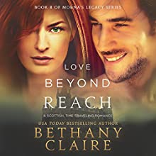 Love Beyond Reach: Morna's Legacy Series, Book 8 | Livre audio Auteur(s) : Bethany Claire Narrateur(s) : Lily Collingwood