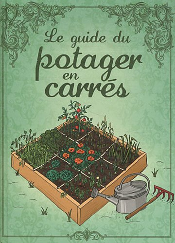 Le guide du potager en carres karin maucotel macha publishing valerie chansel - Guide pratique du potager en carres ...