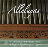 Alleluyas:A Celebration of the Willis organ Of St Mary-at-Finchley Parish Church