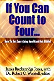img - for If You Can Count to Four. . . - Here's How To Get Everything You Want Out Of Life! book / textbook / text book