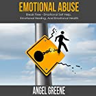 Emotional Abuse: Break Free Hörbuch von Angel Greene Gesprochen von: Roger Wood