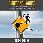 Emotional Abuse: Break Free | Angel Greene