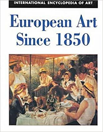 European Art Since 1850 (International Encyclopedia of Art)