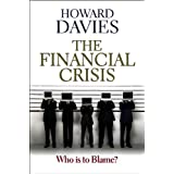 The Financial Crisis - Who is to blame ?by Howard Davies