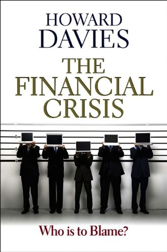 The Financial Crisis: Who is to Blame ?