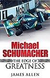 Michael Schumacher: The Edge of Greatness (0755316509) by Allen, James