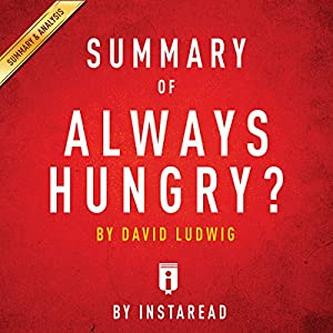 Summary of Always Hungry?, by David Ludwig | Includes Analysis Audiobook
