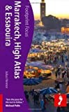 Marrakech, High Atlas & Essaouira (Footprint Focus) (Footprint Focus Guide)
