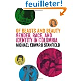 Of Beasts and Beauty: Gender, Race, and Identity in Colombia