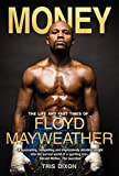 Money: The Life and Fast Times of Floyd Mayweather