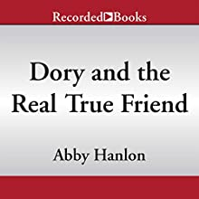 Dory and the Real True Friend (       UNABRIDGED) by Abby Hanlon Narrated by Suzy Jackson